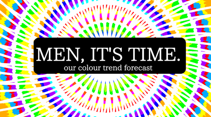 Our Colour TREND Forecast: For Men Made to STAND OUT